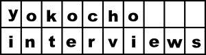 yokocho interviews